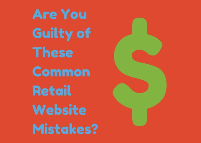 Common Mistakes on Retail Websites