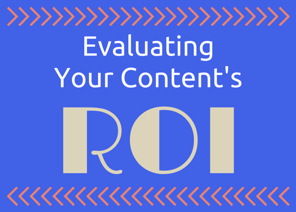 Evaluating Content ROI